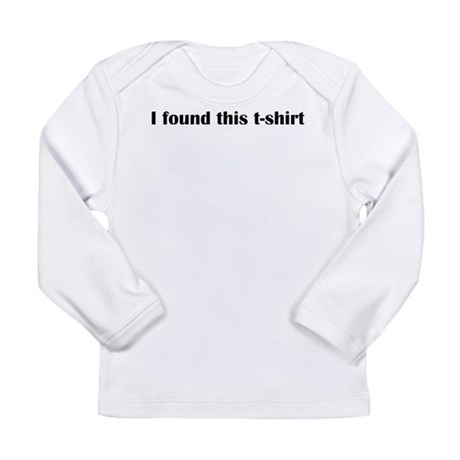 I found this t-shirt Long Sleeve Infant T-Shirt