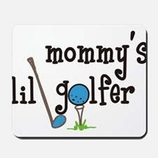 Mommys Lil Golfer Mousepad