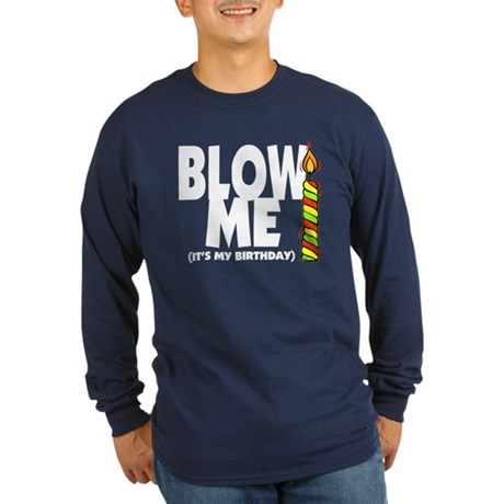 blow me its my birthday white.png Long Sleeve Dark