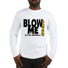 blow me its my birthday white.png Long Sleeve T-Sh
