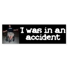 I was in an accident Bumper Bumper Sticker