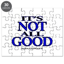 IT'S NOT ALL GOOD Puzzle