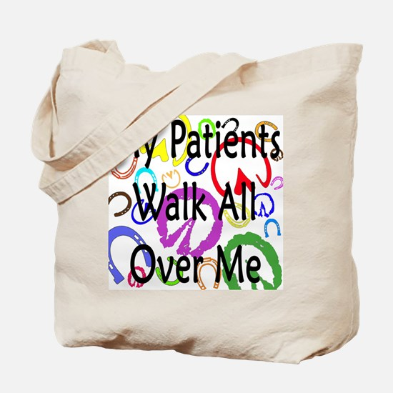 My Patients Walk All Over Me (Horse Hooves) Tote B