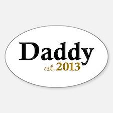 Daddy Est 2013 Sticker (Oval)