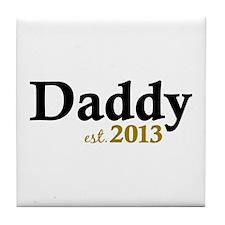 Daddy Est 2013 Tile Coaster