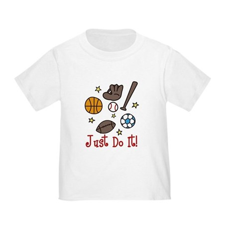 Just Do It! Toddler T-Shirt