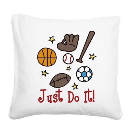 Just Do It! Square Canvas Pillow