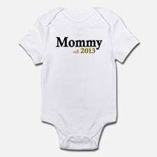 Mommy Est 2013 Infant Bodysuit