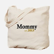 Mommy Est 2013 Tote Bag