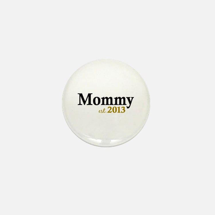 Mommy Est 2013 Mini Button