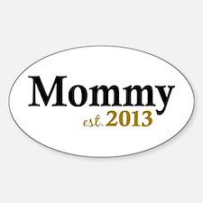 Mommy Est 2013 Sticker (Oval)