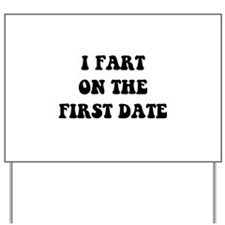 Fart On First Date Yard Sign
