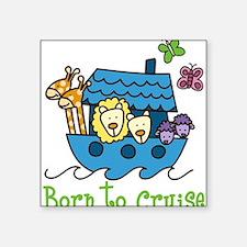 """Born To Cruise Square Sticker 3"""" x 3"""""""