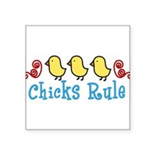 "Chicks Rule Square Sticker 3"" x 3"""