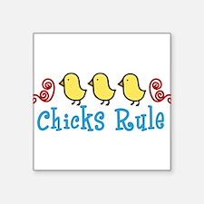 "Chicks Rule Square Sticker 3"" x 3"""
