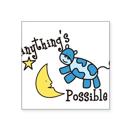 """Anythings Possible Square Sticker 3"""" x 3"""""""