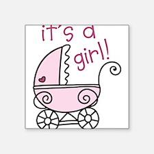 "Its A Girl Square Sticker 3"" x 3"""