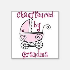 "Chauffeured By Grandma Square Sticker 3"" x 3"""