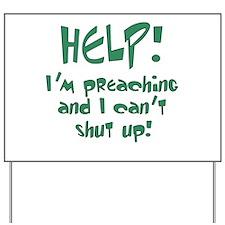 Help! I'm Preaching Yard Sign