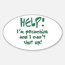 Help! I'm Preaching Sticker (Oval)