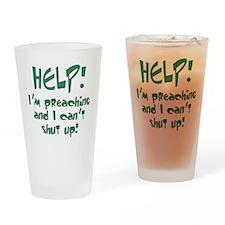 Help! I'm Preaching Drinking Glass
