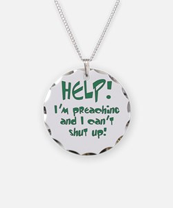 Help! I'm Preaching Necklace