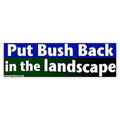 Bush in the Landscape Bumper Bumper Sticker