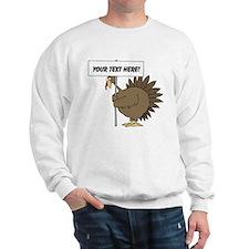 Turkey with Sign Sweatshirt