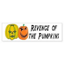Revenge Of The Pumpkins Bumper Bumper Sticker