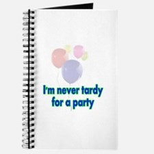 im never tardy for a party.jpg Journal
