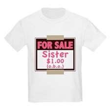 For Sale Sister $1 (o.b.o.) T-Shirt