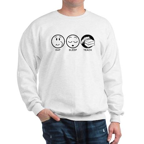 Eat Sleep Teach Sweatshirt
