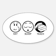 Eat Sleep Teach Sticker (Oval)