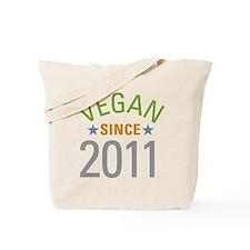 Vegan Since 2011 Tote Bag