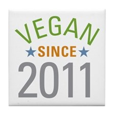 Vegan Since 2011 Tile Coaster