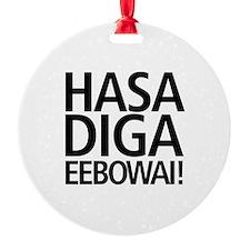Hasa Diga Eebowai Ornament