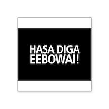 "Hasa Diga Eebowai Square Sticker 3"" x 3"""