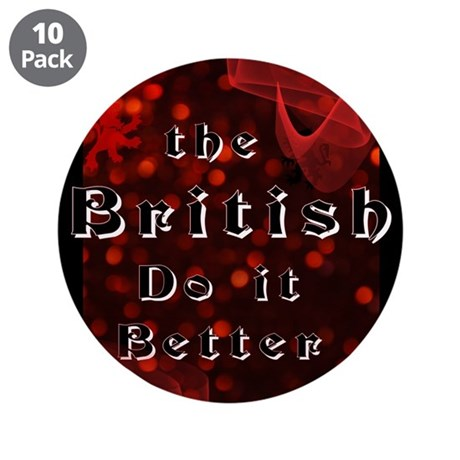 "British Do it Better.png 3.5"" Button (10 pack)"
