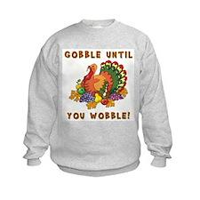 GOBBLE... Sweatshirt