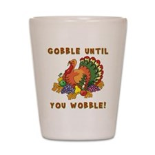 GOBBLE... Shot Glass