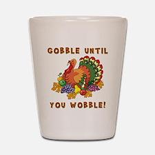 GOBBLE... Shot Glass