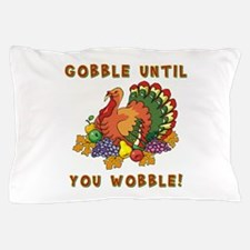 GOBBLE... Pillow Case