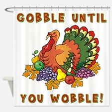 GOBBLE... Shower Curtain