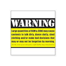 "WARNING Rum & Coke Square Sticker 3"" x 3"""