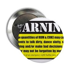 "WARNING Rum & Coke 2.25"" Button"