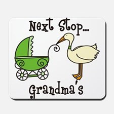 Next Stop Grandmas Mousepad