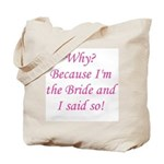 Because I'm The Bride Tote Bag