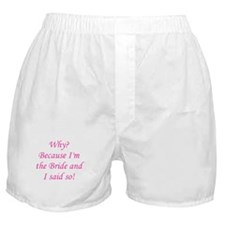 Because I'm The Bride Boxer Shorts