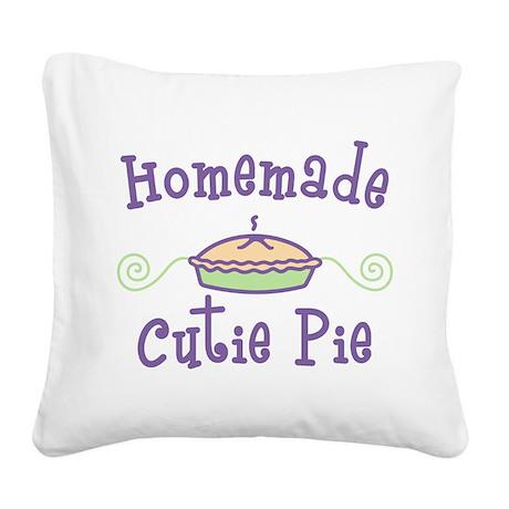 Homemade Cutie Pie Square Canvas Pillow