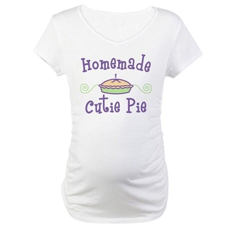 Homemade Cutie Pie Maternity T-Shirt